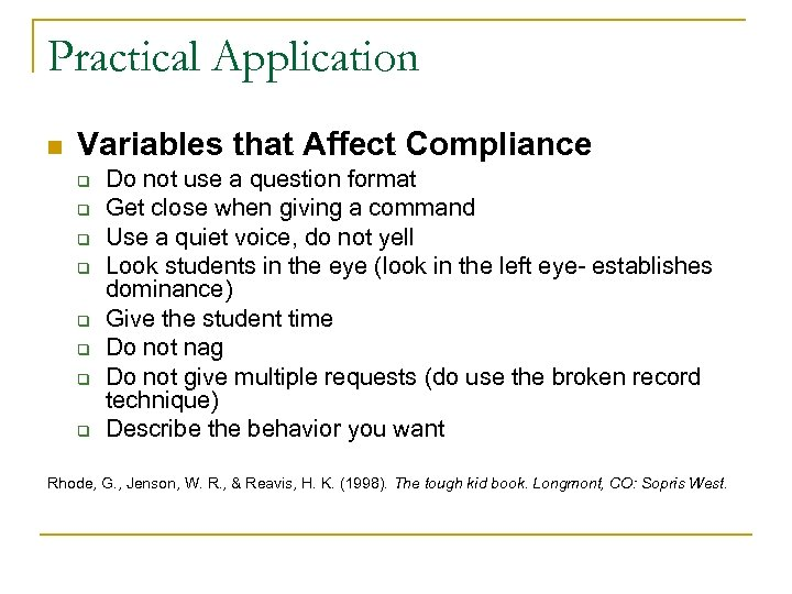 Practical Application n Variables that Affect Compliance q q q q Do not use