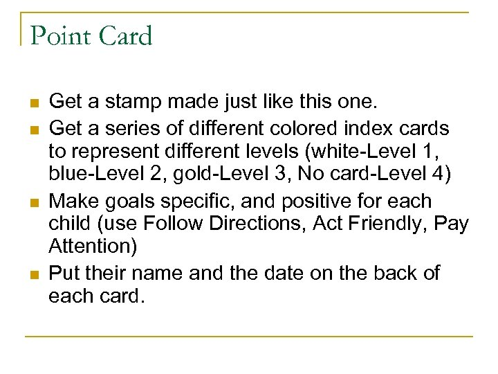 Point Card n n Get a stamp made just like this one. Get a