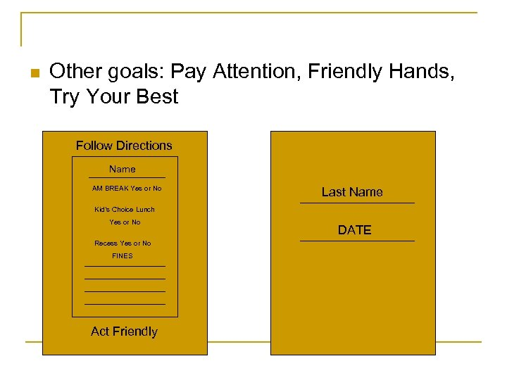 n Other goals: Pay Attention, Friendly Hands, Try Your Best Follow Directions Name AM