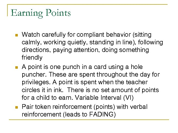 Earning Points n n n Watch carefully for compliant behavior (sitting calmly, working quietly,