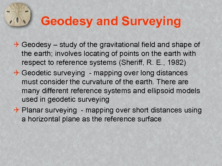 Geodesy and Surveying Q Geodesy – study of the gravitational field and shape of