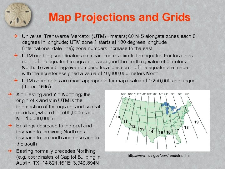 Map Projections and Grids Q Universal Transverse Mercator (UTM) - meters; 60 N-S elongate