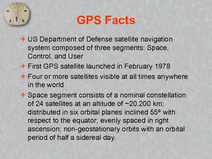 GPS Facts Q US Department of Defense satellite navigation system composed of three segments: