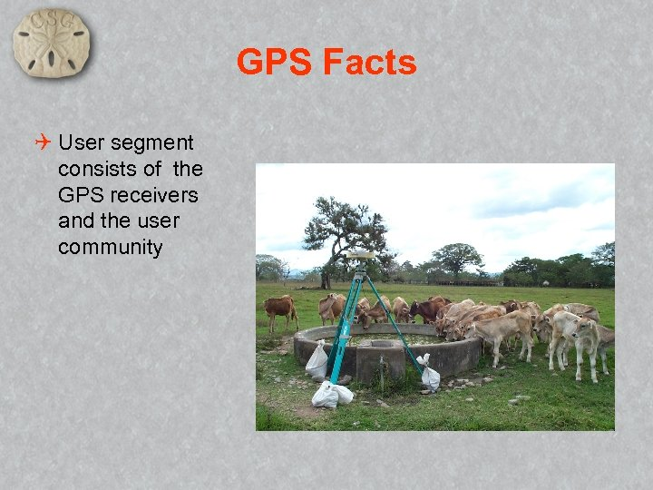 GPS Facts Q User segment consists of the GPS receivers and the user community