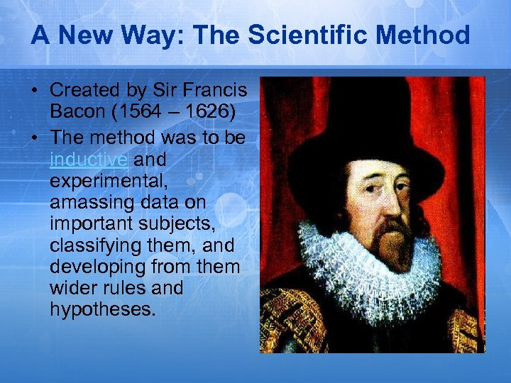 the imperative focus on the scientific method by bacon the baconian method in the 17th century The first reiterations of the scientific method can be traced back many centuries earlier to muslim the baconian method is rarely used today it proved too laborious and extravagantly expensive its nevertheless, recent advances in computing and networked databases make the baconian method.