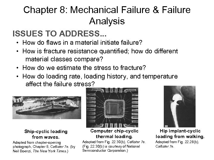 Chapter 8: Mechanical Failure & Failure Analysis ISSUES TO ADDRESS. . . • How