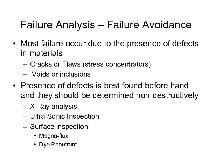 Failure Analysis – Failure Avoidance • Most failure occur due to the presence of