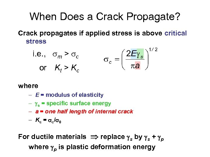 When Does a Crack Propagate? Crack propagates if applied stress is above critical stress