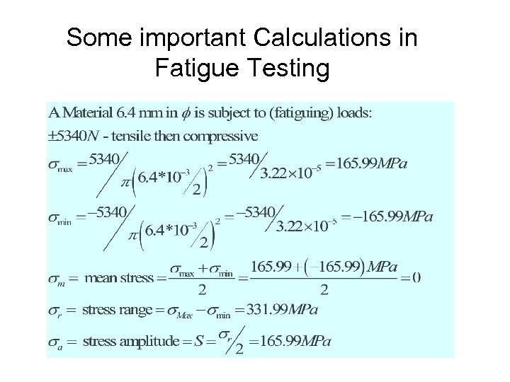 Some important Calculations in Fatigue Testing