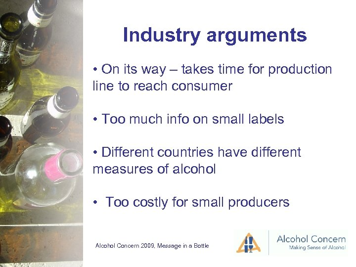 Industry arguments • On its way – takes time for production line to reach