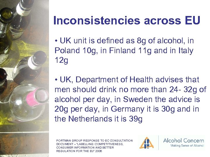 Inconsistencies across EU • UK unit is defined as 8 g of alcohol, in