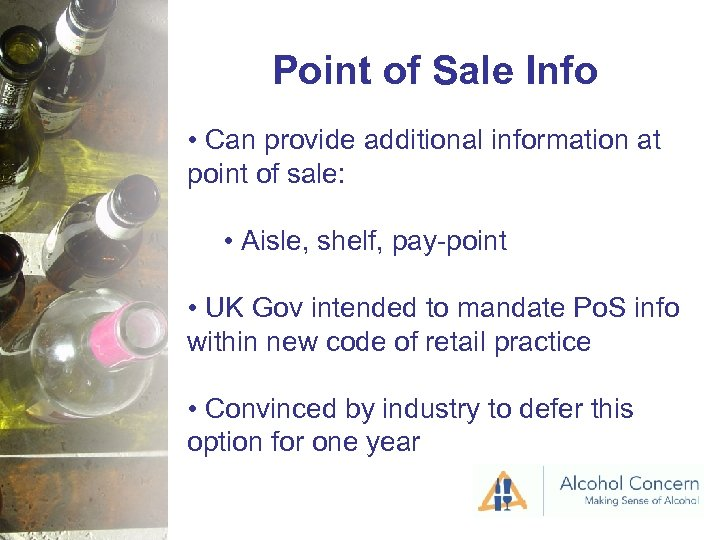 Point of Sale Info • Can provide additional information at point of sale: •
