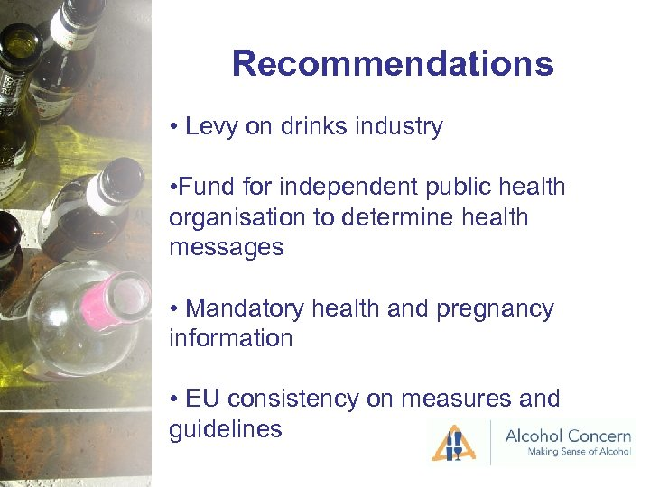 Recommendations • Levy on drinks industry • Fund for independent public health organisation to