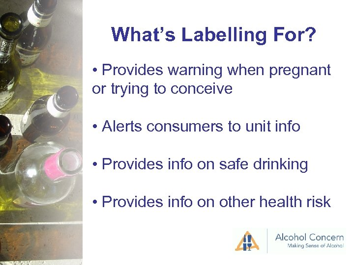 What's Labelling For? • Provides warning when pregnant or trying to conceive • Alerts