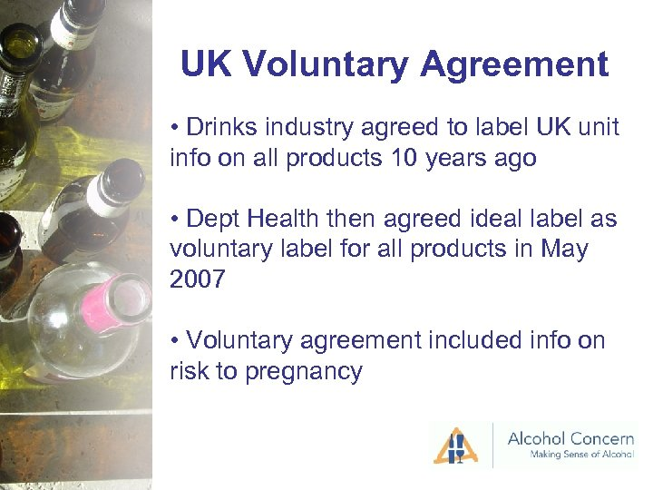 UK Voluntary Agreement • Drinks industry agreed to label UK unit info on all