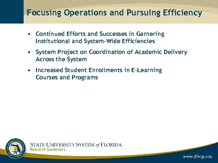 Focusing Operations and Pursuing Efficiency • Continued Efforts and Successes in Garnering Institutional and