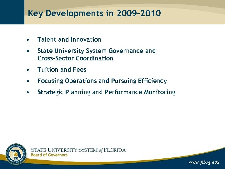 Key Developments in 2009 -2010 • Talent and Innovation • State University System Governance