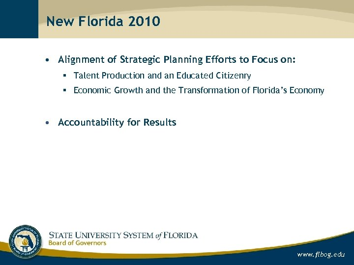 New Florida 2010 • Alignment of Strategic Planning Efforts to Focus on: § Talent