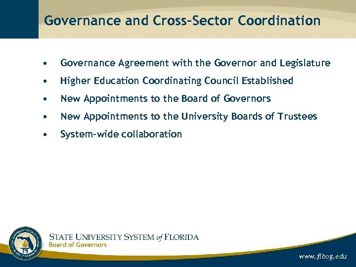 Governance and Cross-Sector Coordination • Governance Agreement with the Governor and Legislature • Higher