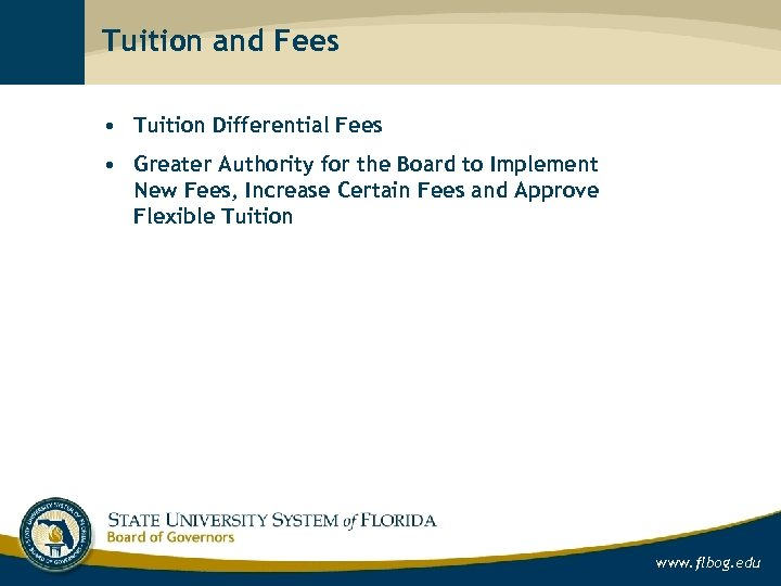 Tuition and Fees • Tuition Differential Fees • Greater Authority for the Board to