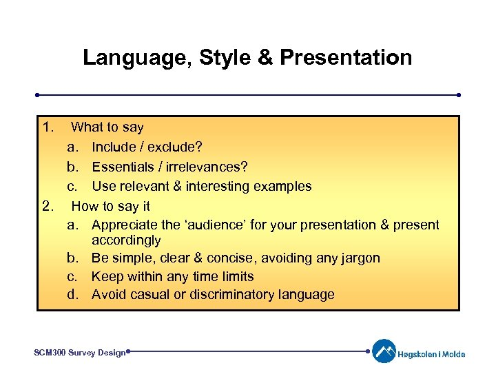 Language, Style & Presentation 1. What to say a. Include / exclude? b. Essentials