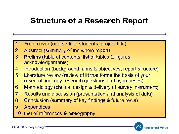 Structure of a Research Report 1. Front cover (course title, students, project title) 2.