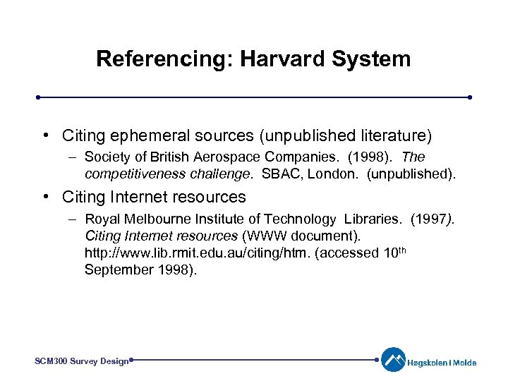 Referencing: Harvard System • Citing ephemeral sources (unpublished literature) – Society of British Aerospace