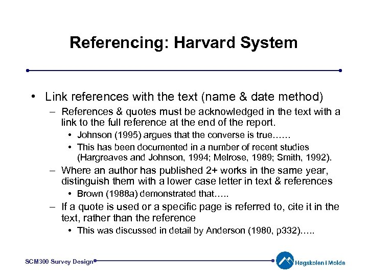 Referencing: Harvard System • Link references with the text (name & date method) –