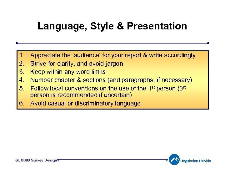 Language, Style & Presentation 1. 2. 3. 4. 5. Appreciate the 'audience' for your