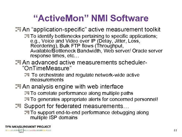"""""""Active. Mon"""" NMI Software An """"application-specific"""" active measurement toolkit To identify bottlenecks pertaining to"""