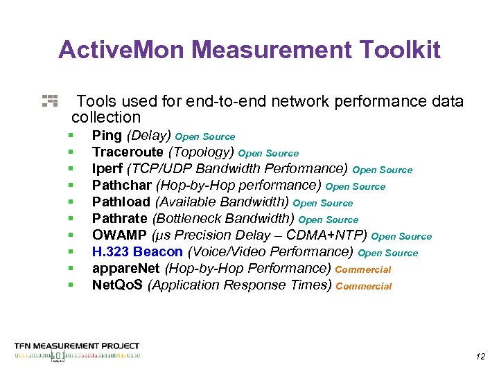 Active. Mon Measurement Toolkit Tools used for end-to-end network performance data collection § §