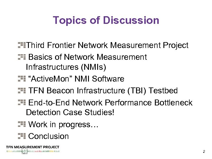 Topics of Discussion Third Frontier Network Measurement Project Basics of Network Measurement Infrastructures (NMIs)