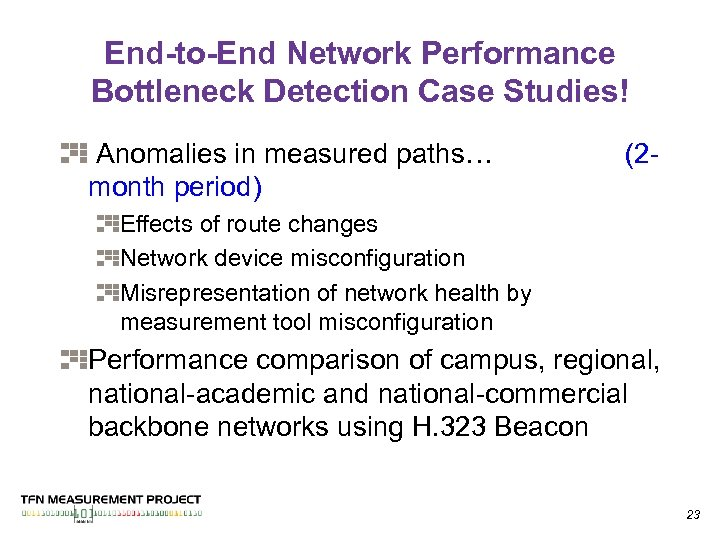 End-to-End Network Performance Bottleneck Detection Case Studies! Anomalies in measured paths… month period) (2