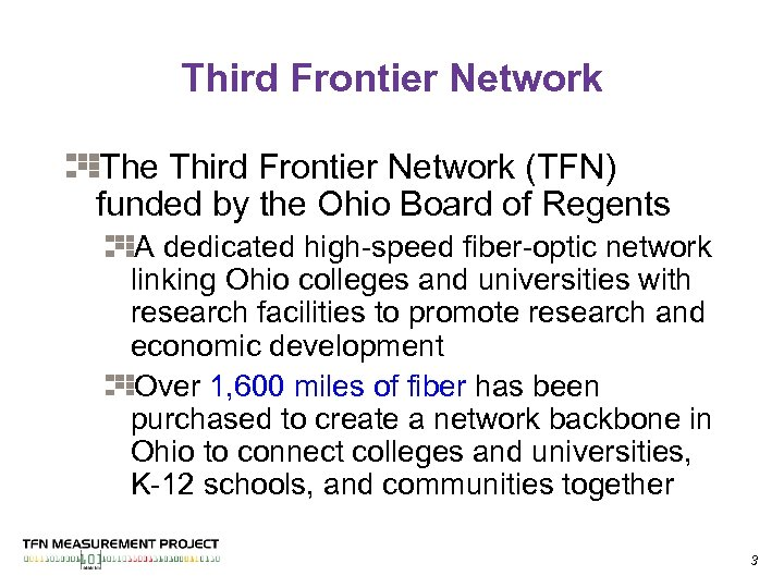 Third Frontier Network The Third Frontier Network (TFN) funded by the Ohio Board of