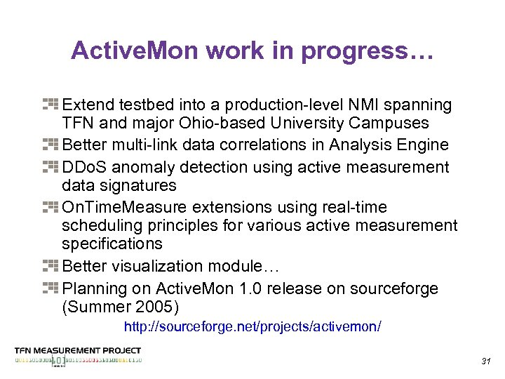 Active. Mon work in progress… Extend testbed into a production-level NMI spanning TFN and