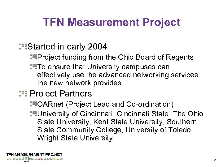 TFN Measurement Project Started in early 2004 Project funding from the Ohio Board of