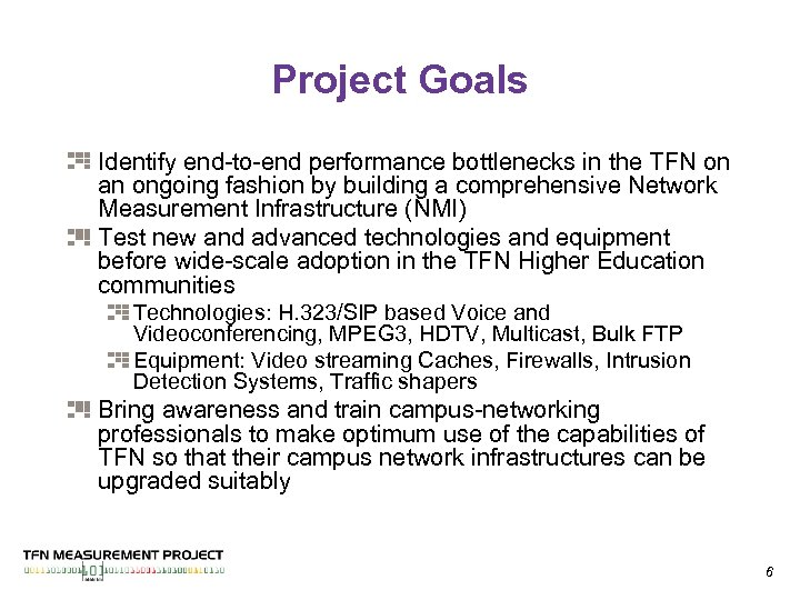 Project Goals Identify end-to-end performance bottlenecks in the TFN on an ongoing fashion by