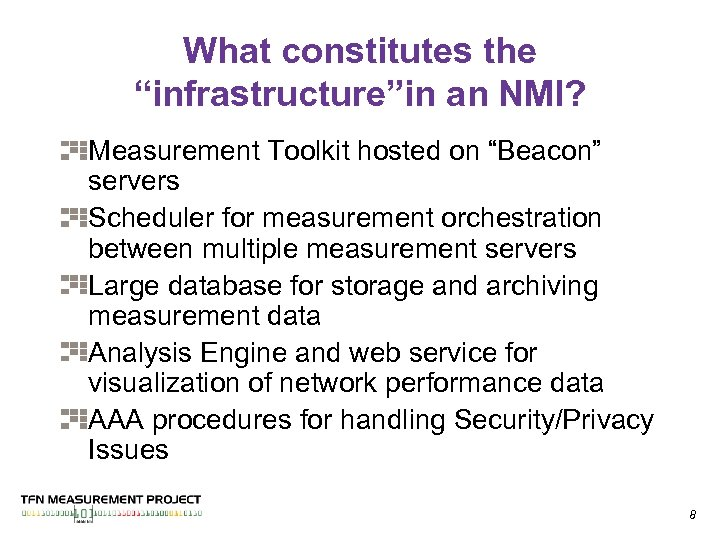 """What constitutes the """"infrastructure""""in an NMI? Measurement Toolkit hosted on """"Beacon"""" servers Scheduler for"""