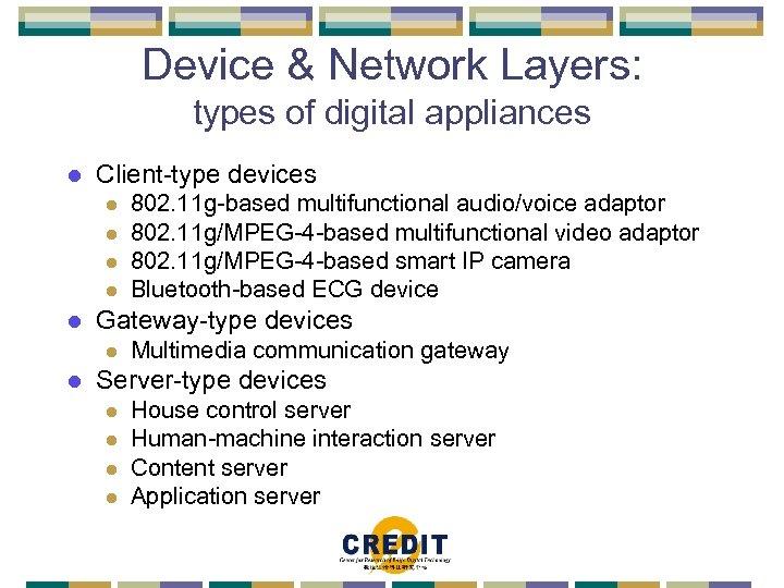 Device & Network Layers: types of digital appliances l Client-type devices l l l