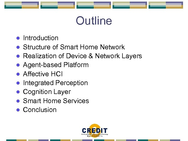 Outline l l l l l Introduction Structure of Smart Home Network Realization of