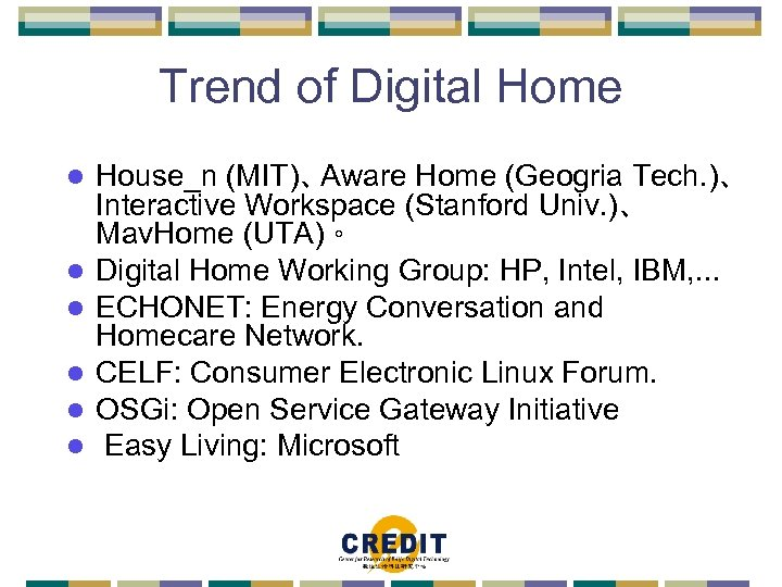 Trend of Digital Home l l l House_n (MIT)、 Aware Home (Geogria Tech. )、