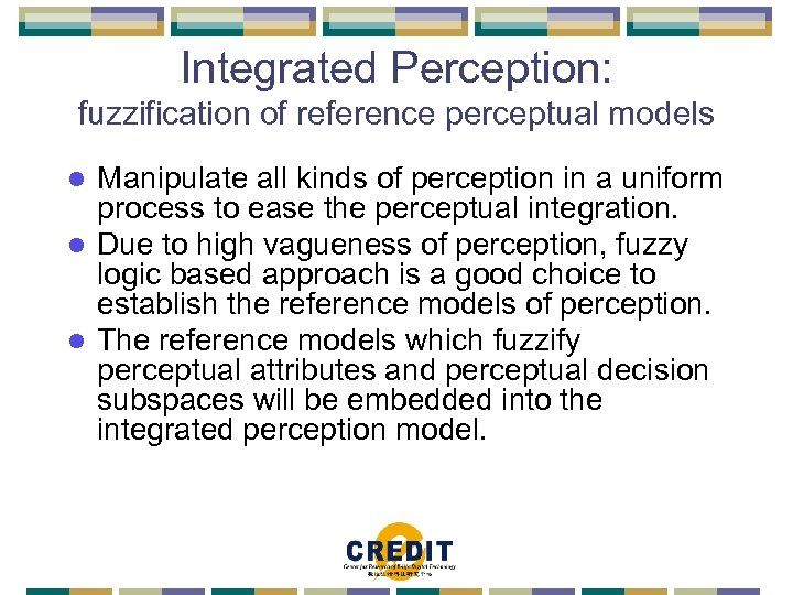 Integrated Perception: fuzzification of reference perceptual models Manipulate all kinds of perception in a