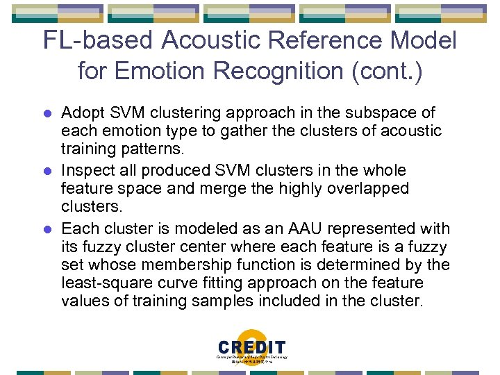 FL-based Acoustic Reference Model for Emotion Recognition (cont. ) Adopt SVM clustering approach in