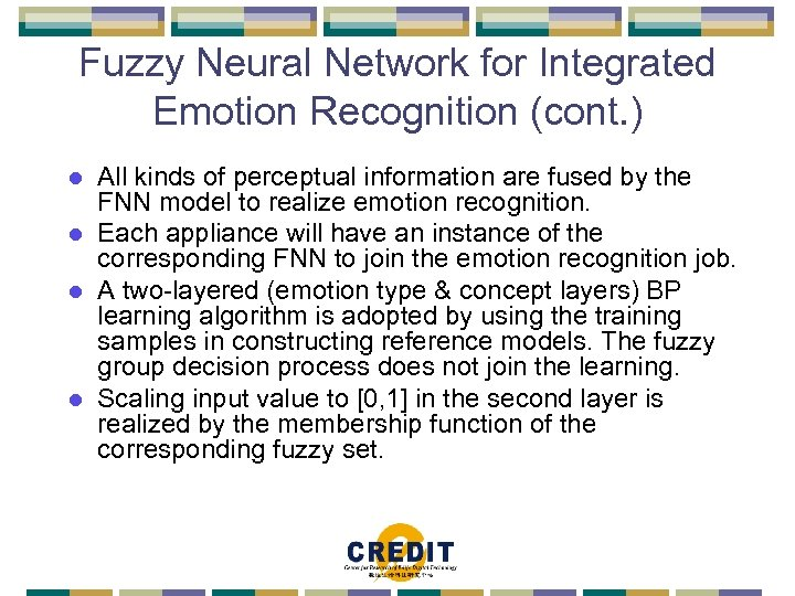 Fuzzy Neural Network for Integrated Emotion Recognition (cont. ) All kinds of perceptual information