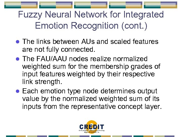 Fuzzy Neural Network for Integrated Emotion Recognition (cont. ) The links between AUs and