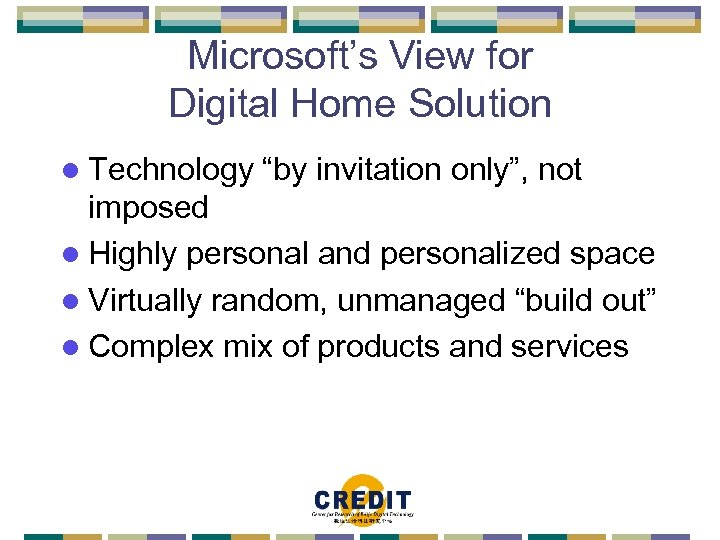 """Microsoft's View for Digital Home Solution l Technology """"by invitation only"""", not imposed l"""