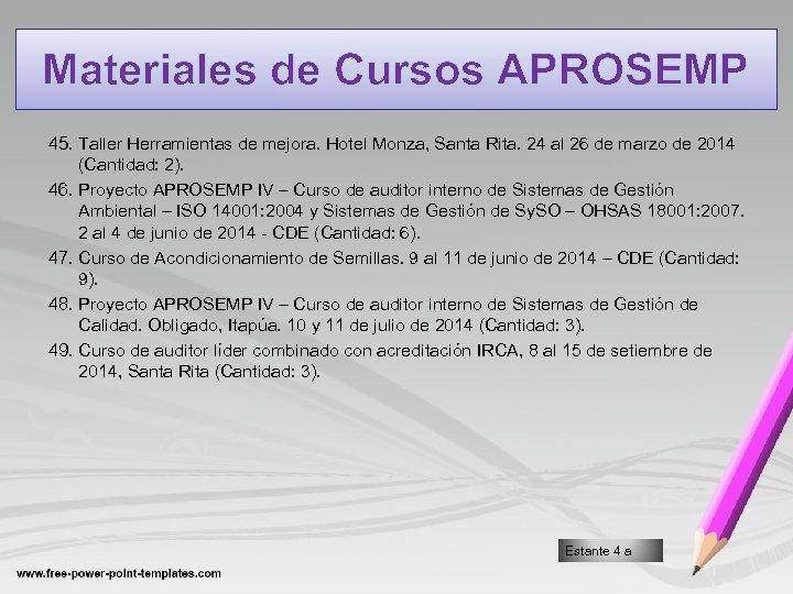 Materiales de Cursos APROSEMP 45. Taller Herramientas de mejora. Hotel Monza, Santa Rita. 24