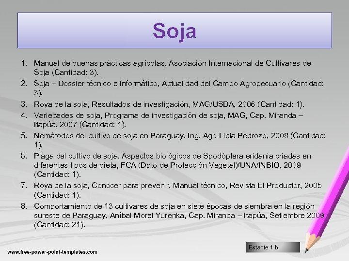 Soja 1. Manual de buenas prácticas agrícolas, Asociación Internacional de Cultivares de Soja (Cantidad: