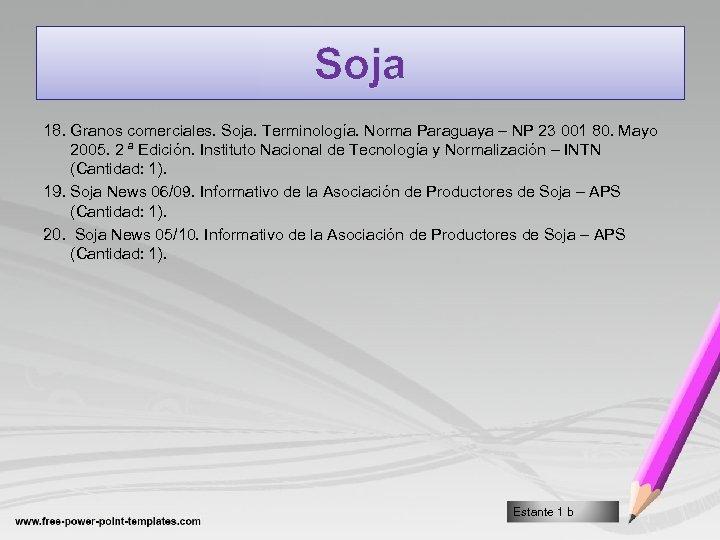Soja 18. Granos comerciales. Soja. Terminología. Norma Paraguaya – NP 23 001 80. Mayo