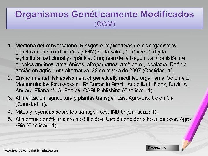 Organismos Genéticamente Modificados (OGM) 1. Memoria del conversatorio. Riesgos e implicancias de los organismos